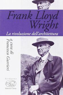 Frank Lloyd Wright. La rivoluzione dell'architettura - copertina