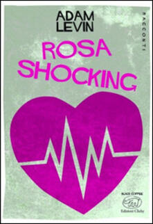 Rosa shocking - Adam Levin - copertina
