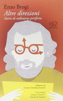 Altre direzioni. Storie di ordinaria periferia - Enzo Brogi - copertina