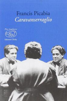 Caravanserraglio - Francis Picabia - copertina