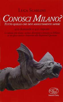 Conosci Milano? - Luca Scarlini - copertina