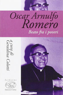 Oscar Arnulfo Romero. Beato fra i poveri - copertina
