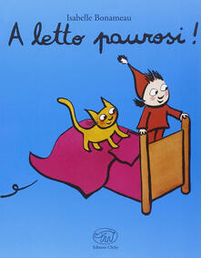 A letto paurosi! Ediz. illustrata - Isabelle Bonameau - copertina
