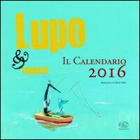 Lupo & Lupetto. Il calendario 2016