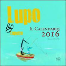 Capturtokyoedition.it Lupo & Lupetto. Il calendario 2016. Ediz. illustrata Image