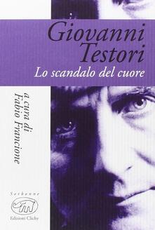 Writersfactory.it Giovanni Testori. Lo scandalo del cuore Image