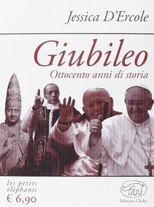 Giubileo. Ottocento anni di storia - Jessica D'Ercole - copertina