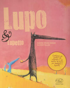 Lupo & Lupetto. Maxi. Ediz. illustrata