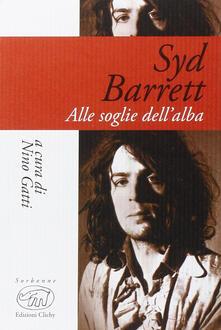Syd Barrett. Alle soglie dell'alba - copertina
