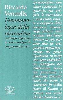 Fenomenologia della merendina. Catalogo ragionato di una nostalgia in 52 voci - Riccardo Ventrella - copertina