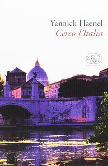 Cerco l'Italia - Yannick Haenel - copertina