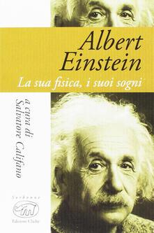 Albert Einstein. La sua fisica, i suoi sogni - copertina