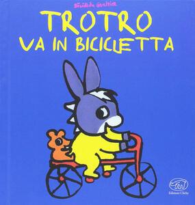 TroTro va in bicicletta. Ediz. a colori