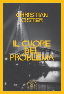 Il cuore del problema - Christian Oster - copertina