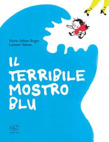 Il terribile mostro blu. Ediz. a colori - Marie-Sabine Roger,Laurent Simon - copertina