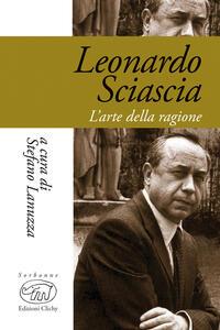 Leonardo Sciascia. L'arte della ragione