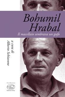 Bohumil Hrabal. Il macellaio sembrava un gufo - copertina