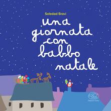 Una giornata con Babbo Natale. Ediz. a colori - Soledad Bravi - copertina