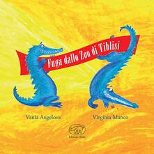 Fuga dallo zoo di Tiblisi. Ediz. a colori - Vania Angelova,Virginia Manco - copertina