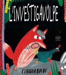 L' investigavolpe. Il mistero della gallina scomparsa - Claudia Boldt - copertina