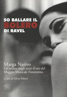 Antondemarirreguera.es So ballare il Bolero di Ravel. Marga Nativo. Un'artista negli anni d'oro del Maggio Musicale Fiorentino Image