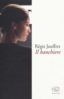 Il banchiere - Régis Jauffret - copertina