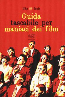 Guida tascabile per maniaci dei film - The 88 fools - copertina
