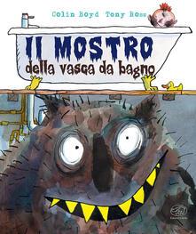Festivalpatudocanario.es Il mostro della vasca da bagno. Ediz. a colori Image