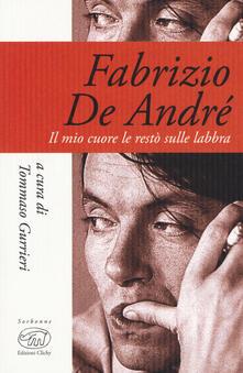 Fabrizio De André. Il mio cuore le restò sulle labbra - copertina