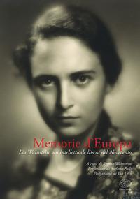 Memorie d'Europa. Lia Wainstein, un'intellettuale libera del Novecento - Wainstein, Lia - wuz.it