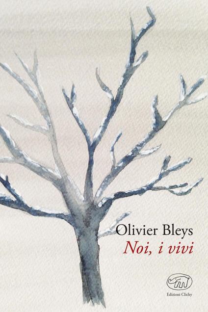 Noi, i vivi - Olivier Bleys - copertina