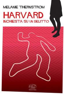 Harvard. Inchiesta su un delitto - Melanie Thernstrom - copertina