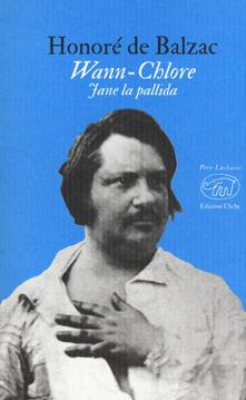 Wann-Chlore. Jane la pallida - Honoré de Balzac - copertina