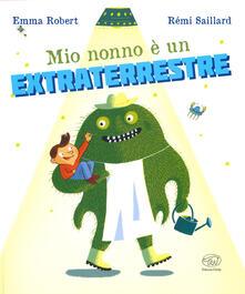 Grandtoureventi.it Mio nonno è un extraterrestre. Ediz. a colori Image