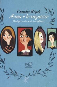 Anna e le ragazze. Dialogo tra donne di due millenni - Claudio Repek - copertina