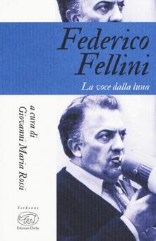 Mercatinidinataletorino.it Federico Fellini. La voce della luna Image