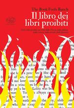 Il libro dei libri proibiti. Tutti i libri proibiti nei secoli dalla Chiesa, dalla politica, dalla censura, dalla morale, dalle dittature