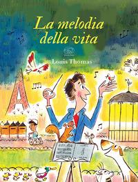 La La melodia della vita. Ediz. a colori - Louis Thomas - wuz.it