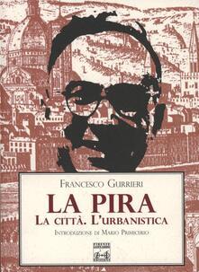 La Pira. La città, l'urbanistica - Francesco Gurrieri - copertina
