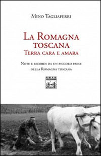 La La Romagna toscana. Terra cara e amara - Tagliaferri Mino - wuz.it