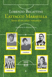 L' attacco Maravilla. Storie di un calcio romantico - Loreno Becattini - copertina