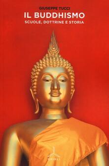 Il Buddhismo. Scuole, dottrine e storia - Giuseppe Tucci - copertina