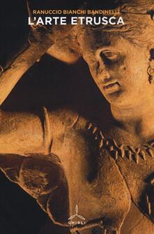 L' arte etrusca - Ranuccio Bianchi Bandinelli - copertina
