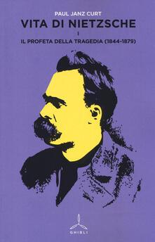 Vita di Nietzsche. Vol. 1: Il profeta della tragedia (1844-1879). - Curt P. Janz - copertina