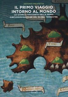 Rallydeicolliscaligeri.it Il primo viaggio intorno al mondo. Lo storico racconto della prima circumnavigazione del globo terrestre Image