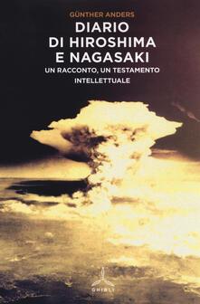 Diario di Hiroshima e Nagasaki. Un racconto, un testamento intellettuale - Günther Anders - copertina