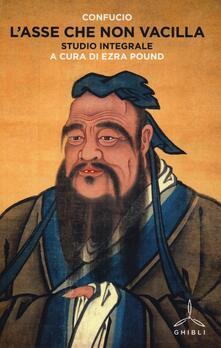 L' asse che non vacilla-Studio integrale - Confucio - copertina