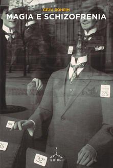 Magia e schizofrenia - Géza Róheim - copertina