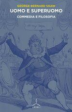 Libro Uomo e superuomo. Commedia e filosofia George Bernard Shaw