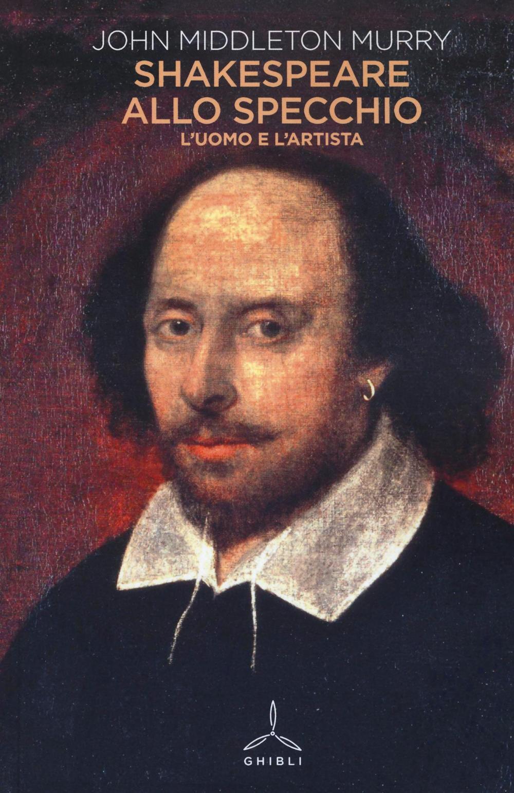 Shakespeare allo specchio l 39 uomo e l 39 artista john for Specchio uomo